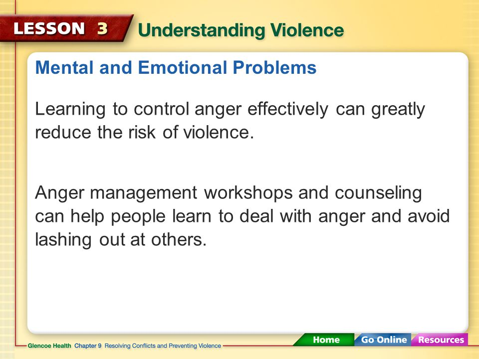 Mental and Emotional Problems Teens with low self-esteem may: try to use violence to prove themselves.