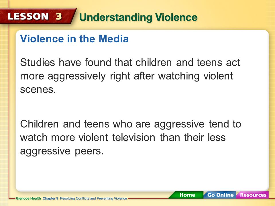 Violence in the Media Every day, children and teens are exposed to violent words and images in television, movies, song lyrics, and video games.