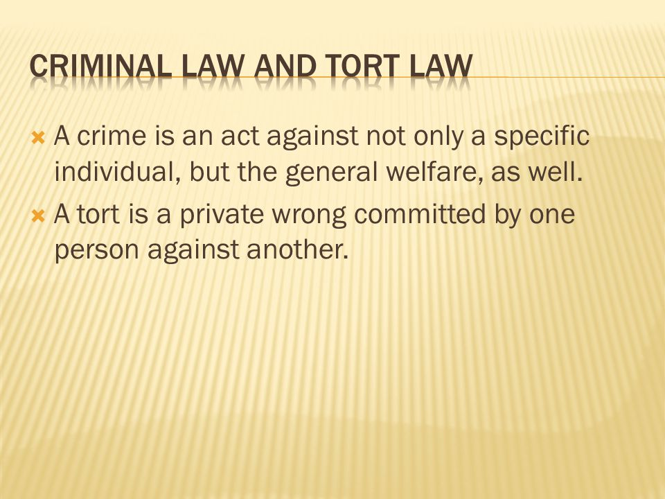  A crime is an act against not only a specific individual, but the general welfare, as well.