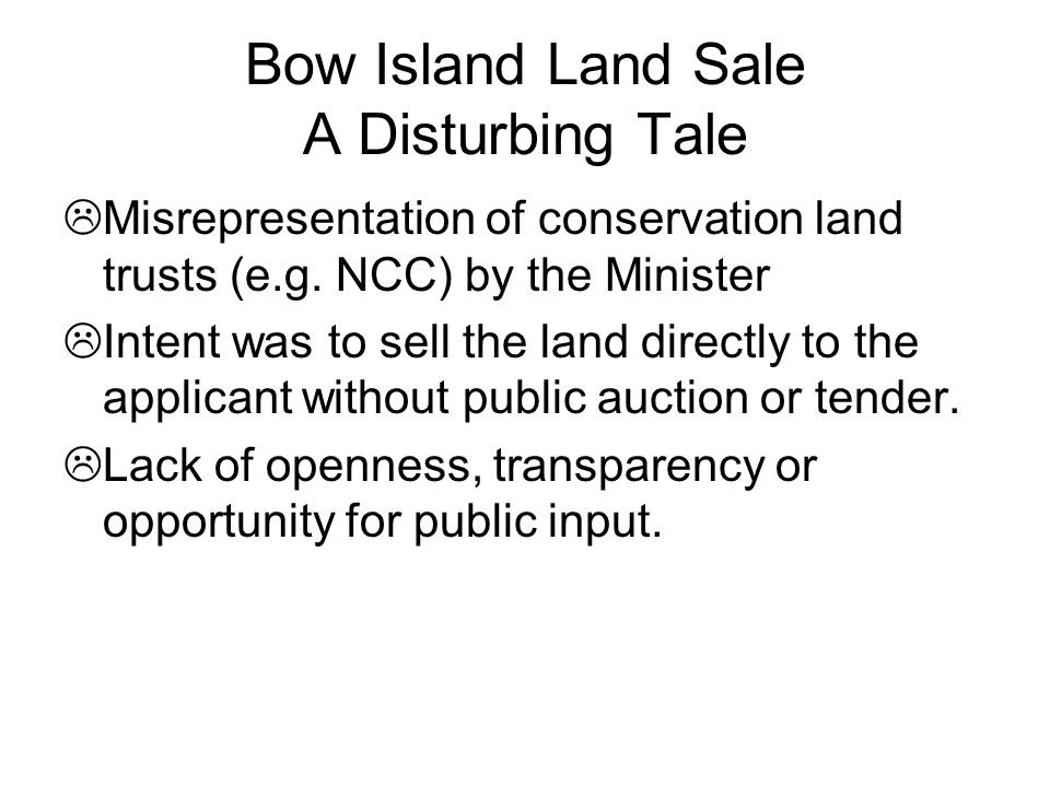 Bow Island Land Sale A Disturbing Tale  Misrepresentation of conservation land trusts (e.g.