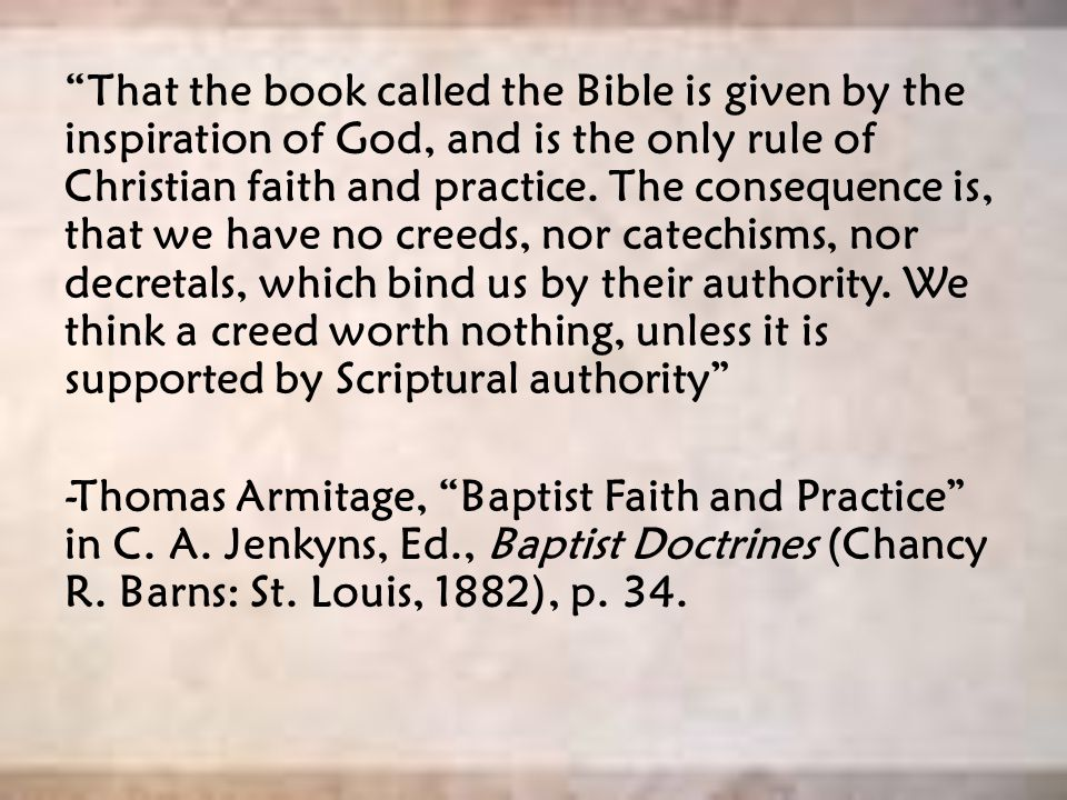 That the book called the Bible is given by the inspiration of God, and is the only rule of Christian faith and practice.