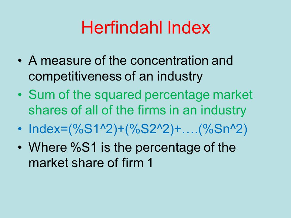 Shortcomings of Concentration Ratios 1. Localized markets- ratios are measured nationally 2.