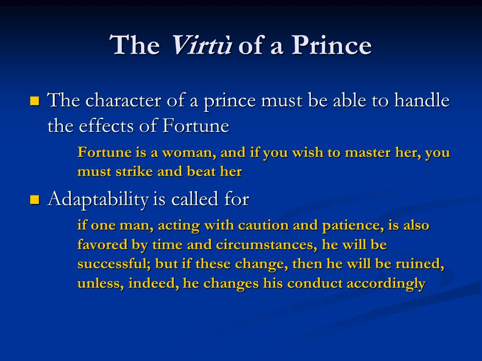 "machiavelli s conception of virtu and fortuna Name instructor course date the concepts of virtue and fortune in machiavelli's ""the prince"" and allegorical significance of the ""fox"" and the ""lion""."