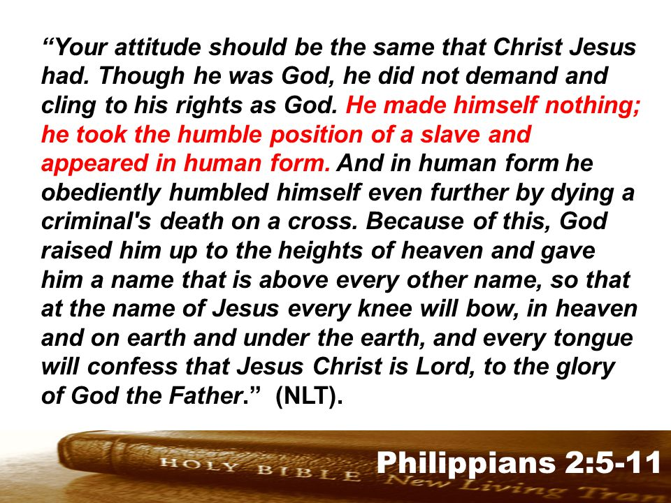 Genesis 32:1-2 Philippians 2:5-11 Your attitude should be the same that Christ Jesus had.