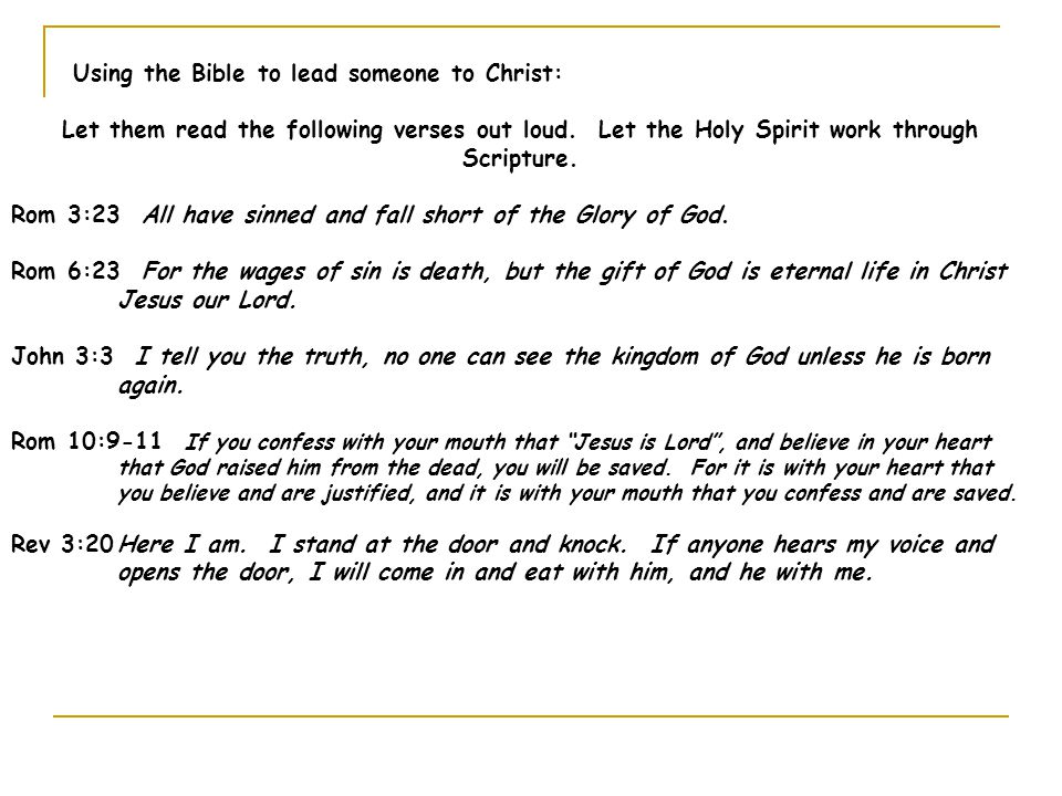 Using the Bible to lead someone to Christ: Let them read the following verses out loud.