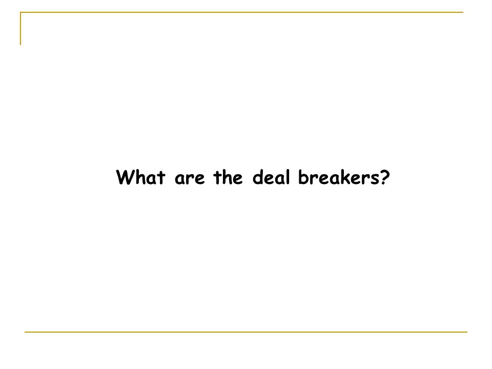 What are the deal breakers