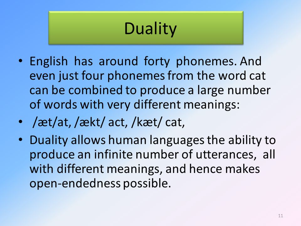 Duality English has around forty phonemes.