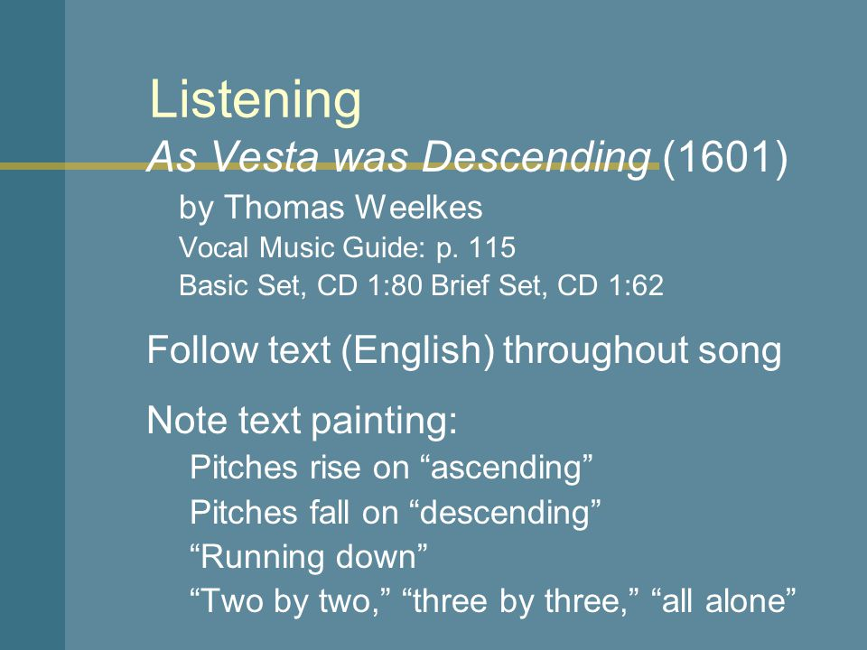 Listening As Vesta was Descending (1601) by Thomas Weelkes Vocal Music Guide: p.