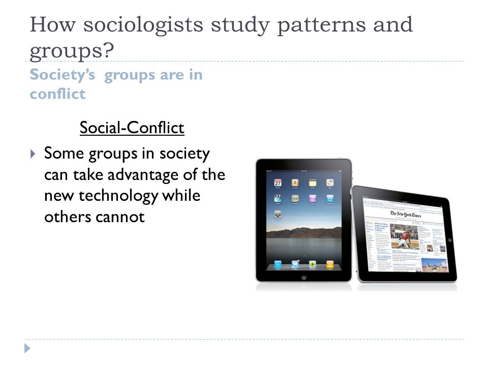 How sociologists study patterns and groups.