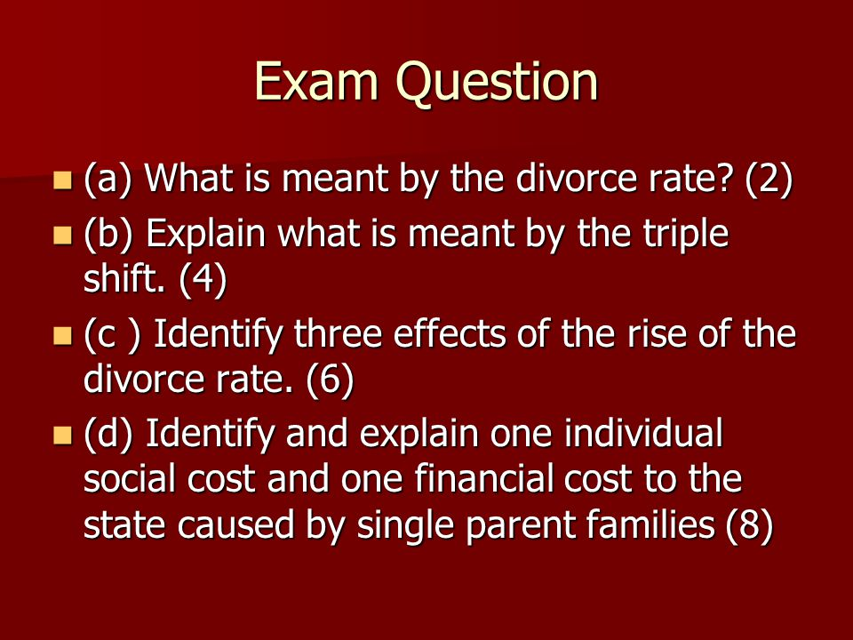 Exam Question (a) What is meant by the divorce rate.