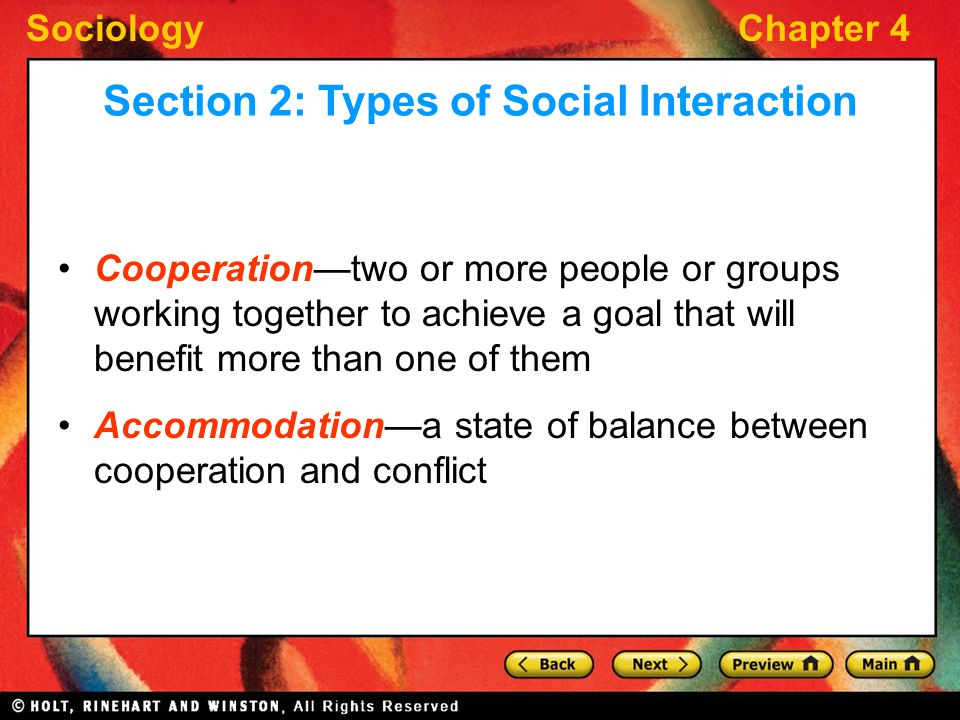 SociologyChapter 4 Cooperation—two or more people or groups working together to achieve a goal that will benefit more than one of them Accommodation—a