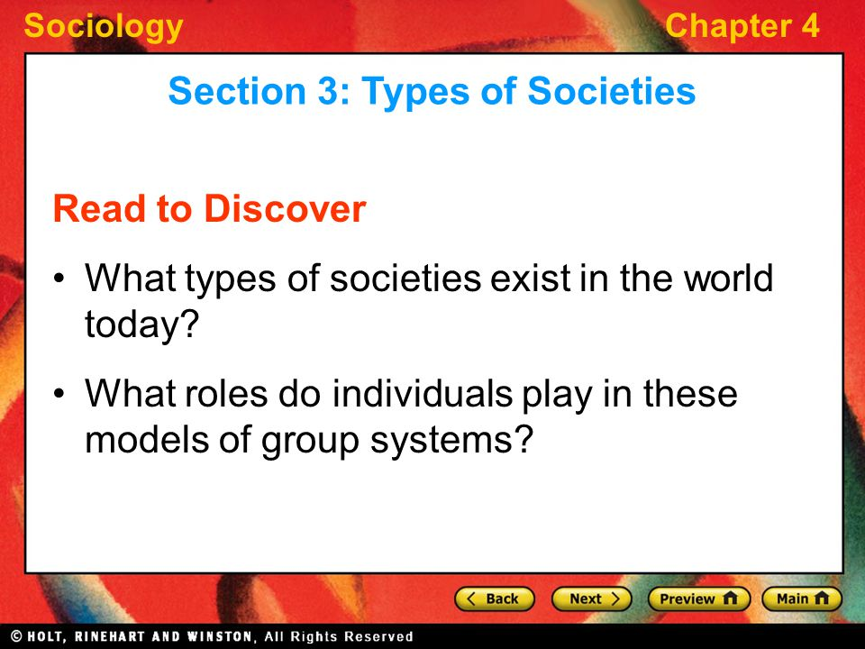 SociologyChapter 4 Read to Discover What types of societies exist in the world today? What roles do individuals play in these models of group systems?