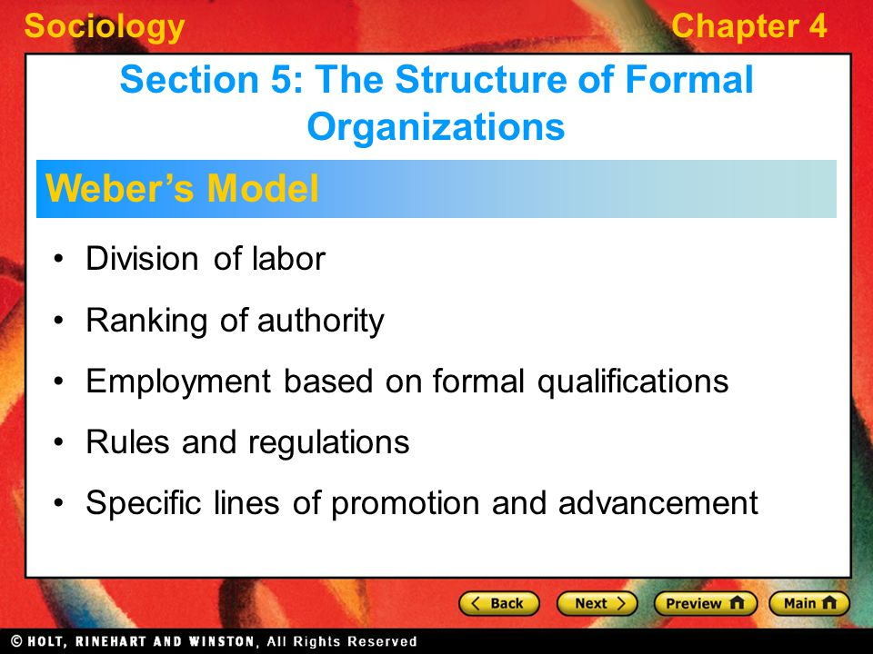 SociologyChapter 4 Division of labor Ranking of authority Employment based on formal qualifications Rules and regulations Specific lines of promotion
