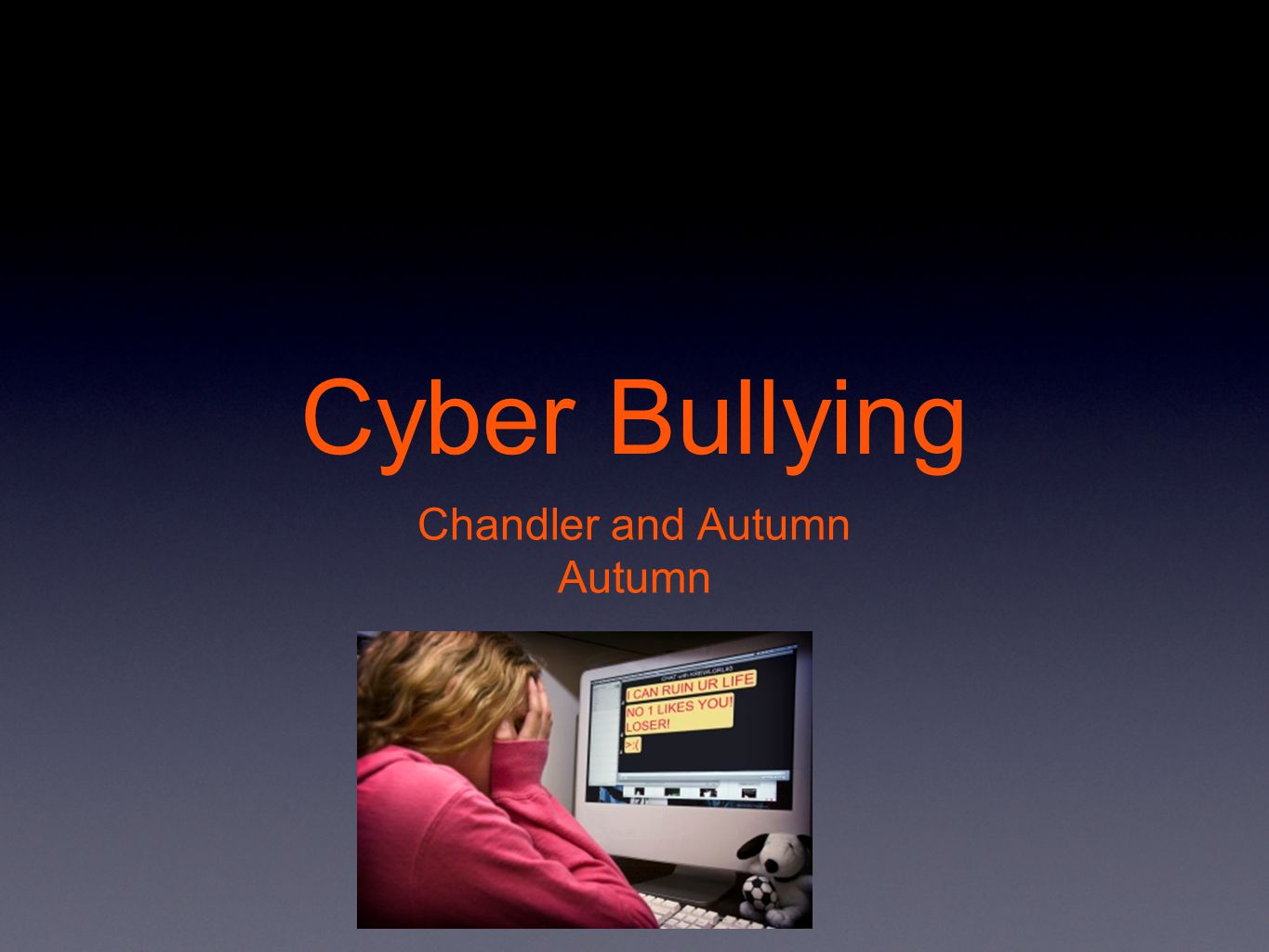 Cyber Bullying Chandler and Autumn Autumn