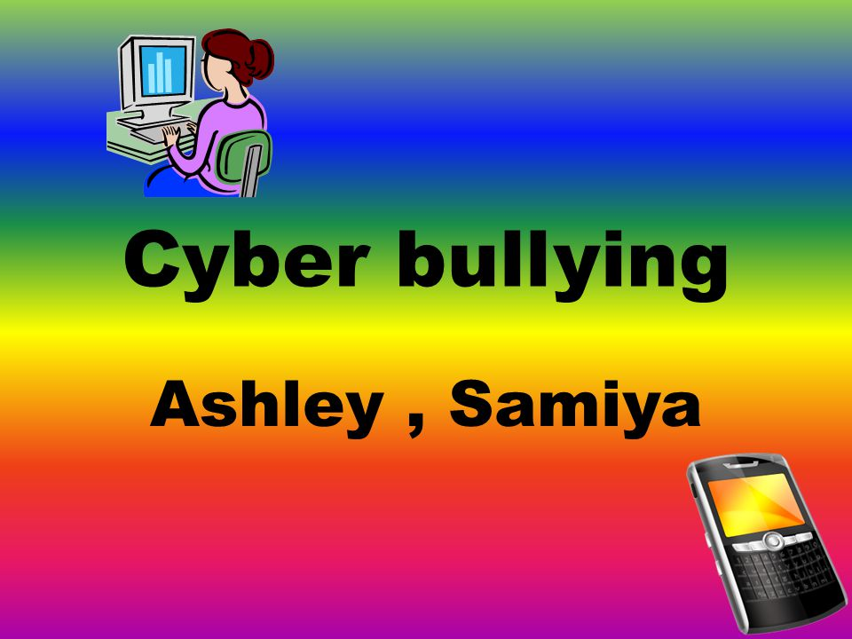 Cyber bullying Ashley, Samiya