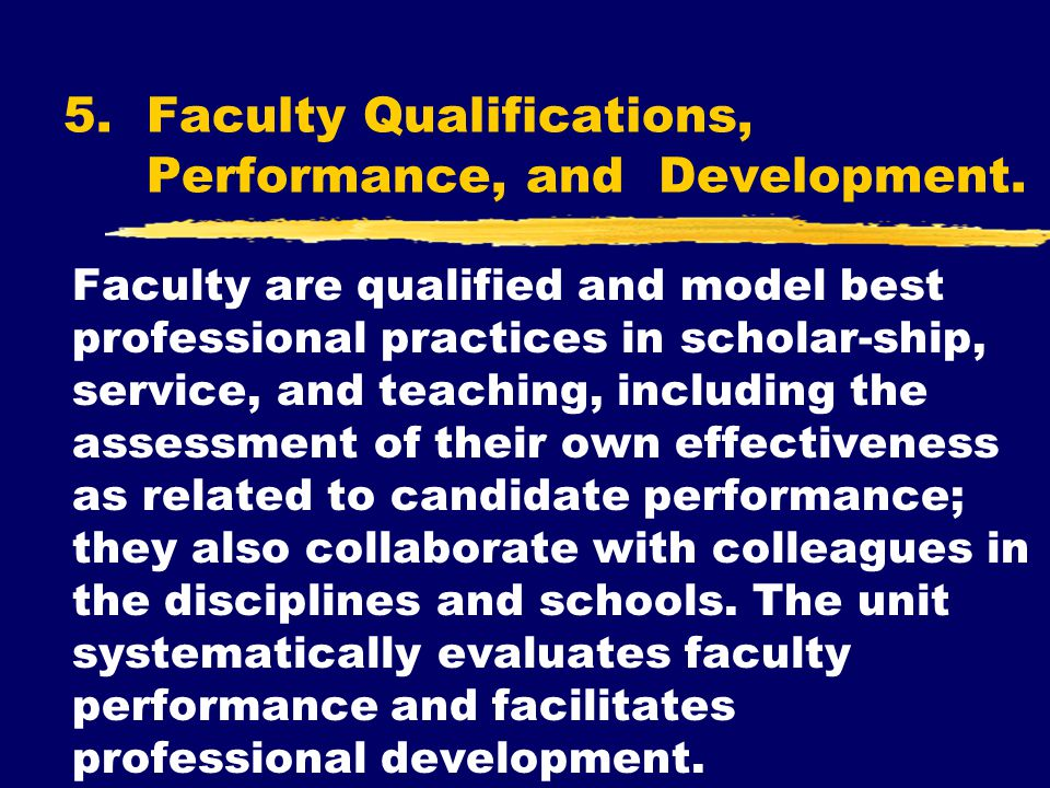 5. Faculty Qualifications, Performance, and Development.