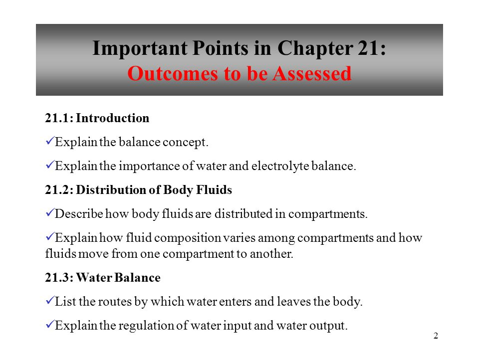 2 Important Points in Chapter 21: Outcomes to be Assessed 21.1: Introduction Explain the balance concept.