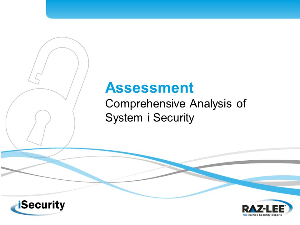 1 Assessment Comprehensive Analysis of System i Security