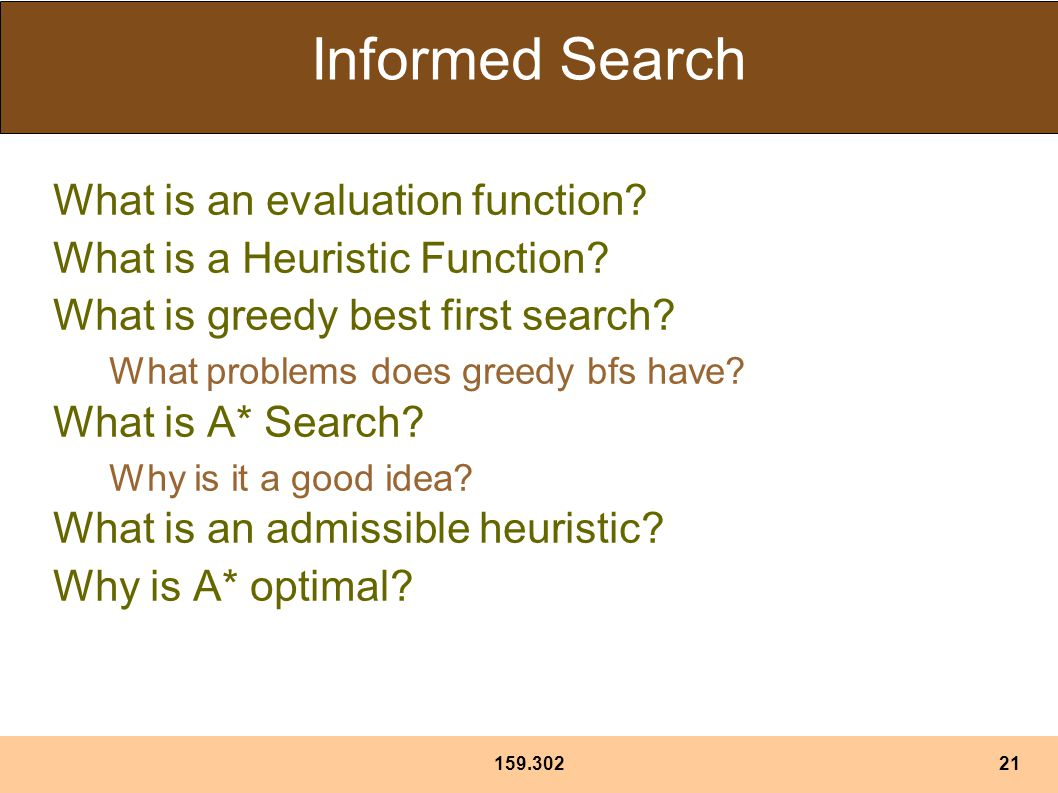 Informed Search What is an evaluation function.