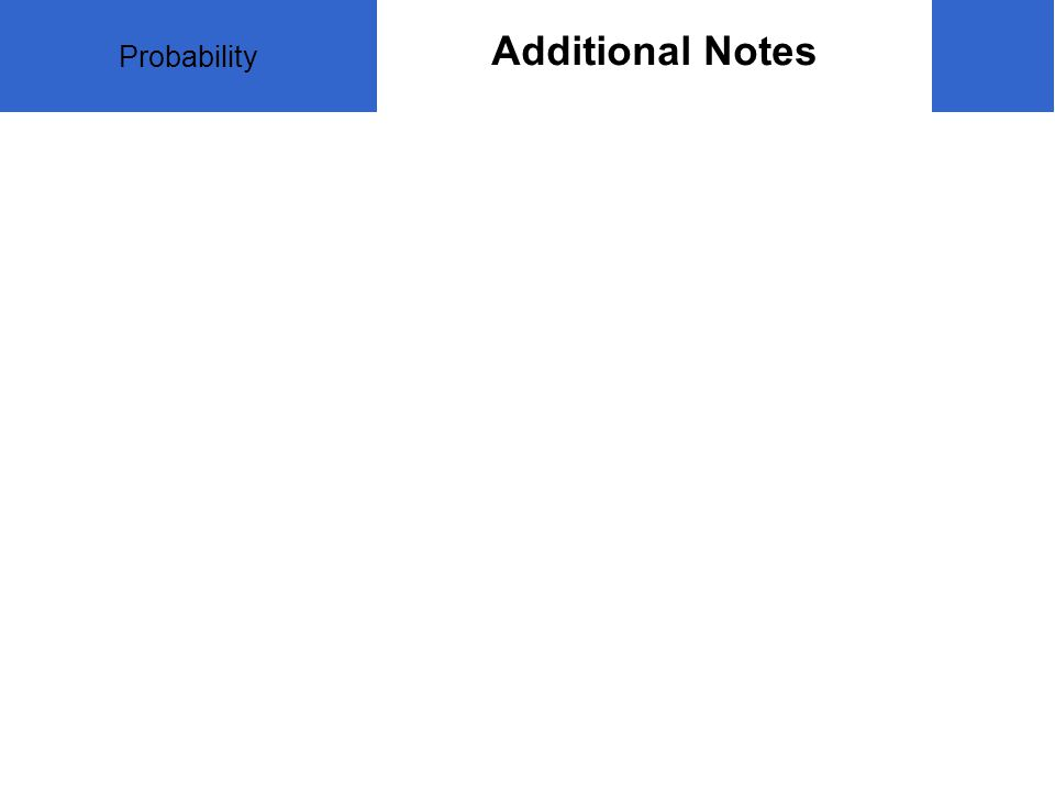Probability Additional Notes