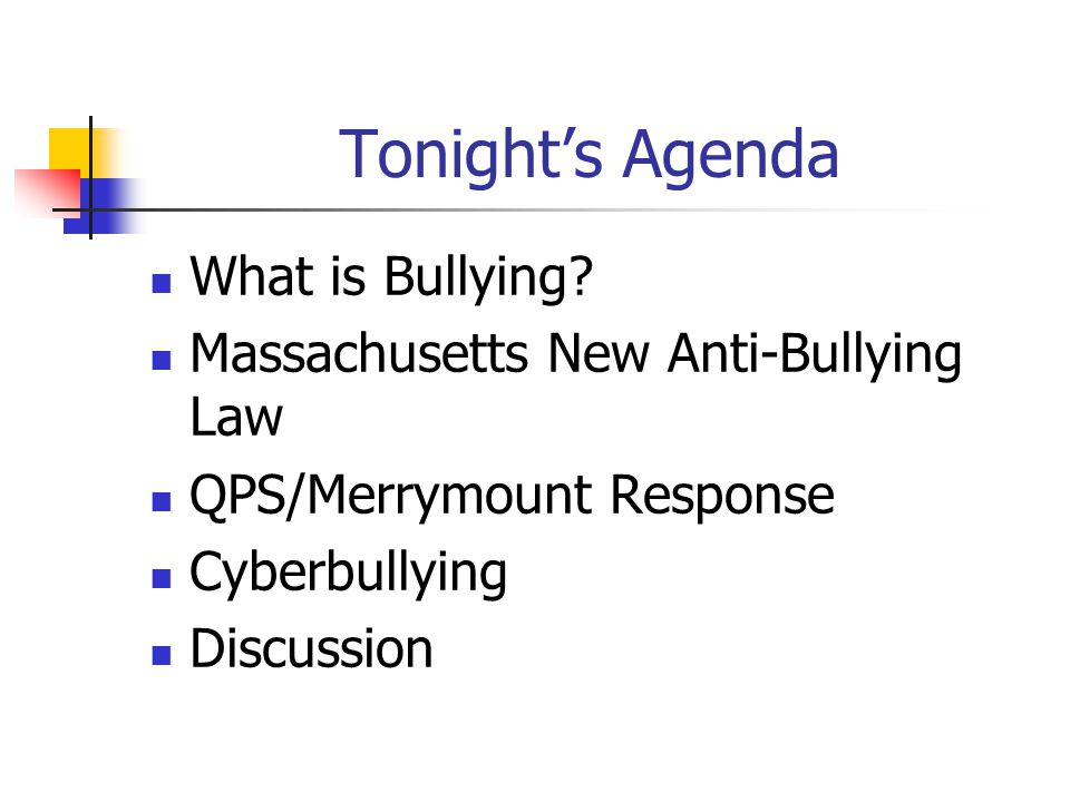 Tonight's Agenda What is Bullying.