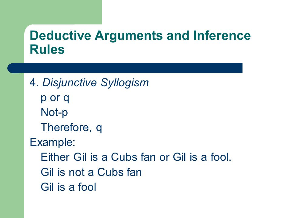Deductive Arguments and Inference Rules 4.