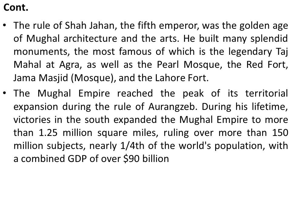 The rule of Shah Jahan, the fifth emperor, was the golden age of Mughal architecture and the arts.