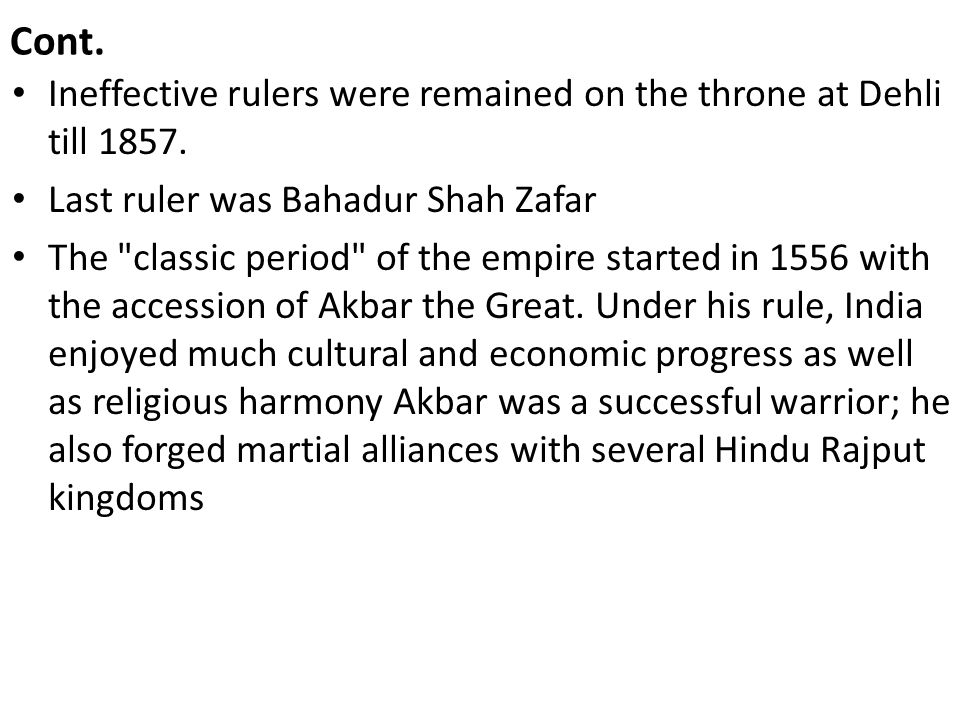Ineffective rulers were remained on the throne at Dehli till 1857.