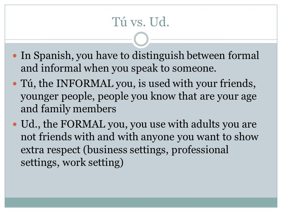 ESSENTIAL ?S: WHEN DO YOU SPEAK FORMALLY OR INFORMALLY TO A PERSON ...