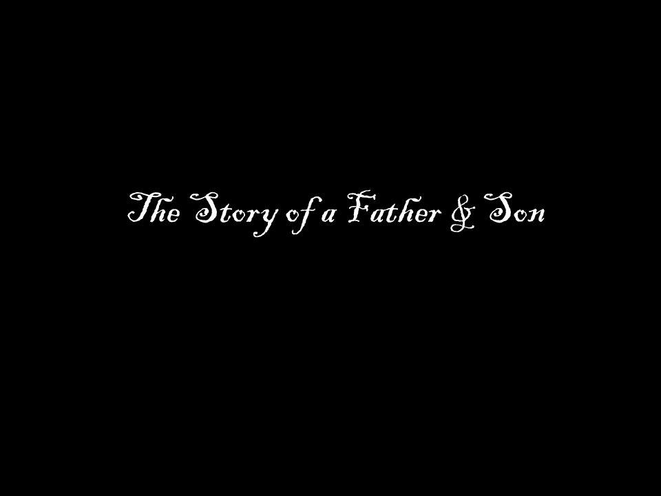 The Story of a Father & Son
