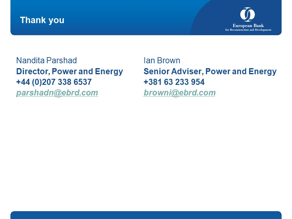 Thank you Nandita Parshad Director, Power and Energy +44 (0) Ian Brown Senior Adviser, Power and Energy