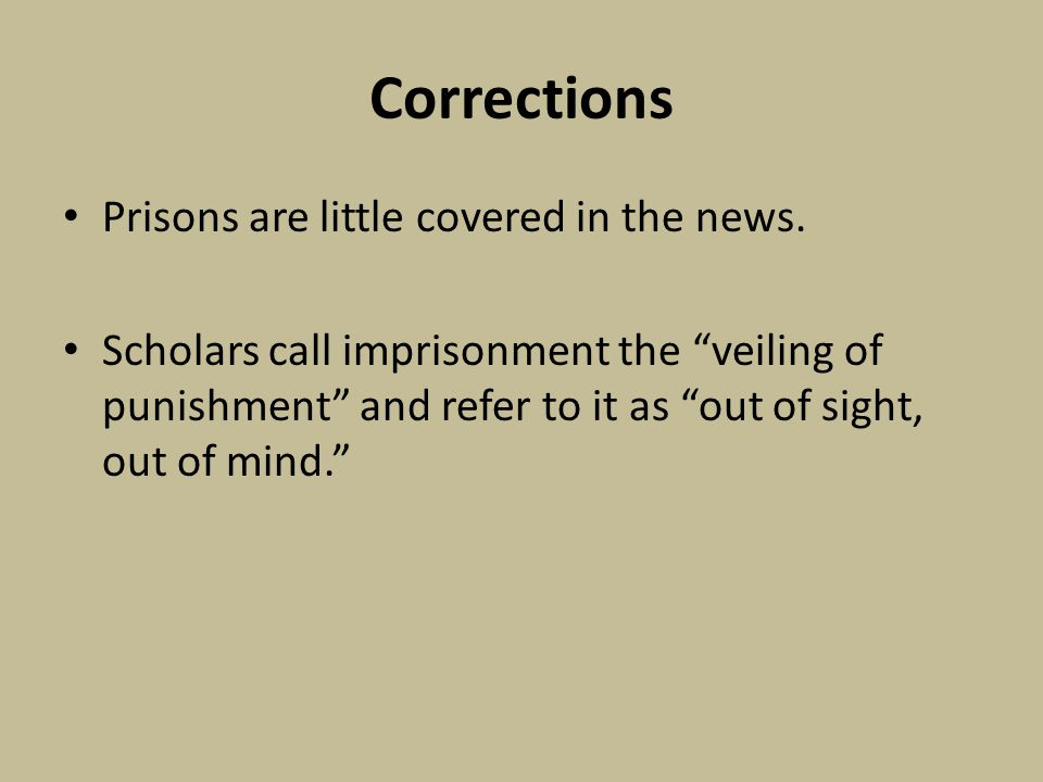 Corrections Prisons are little covered in the news.