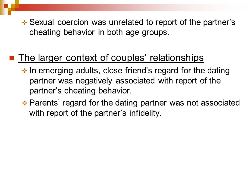  Sexual coercion was unrelated to report of the partner's cheating behavior in both age groups.