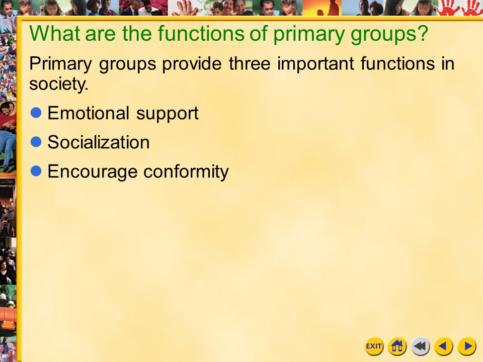 6 Chapter 8 A secondary group is impersonal and goal oriented.
