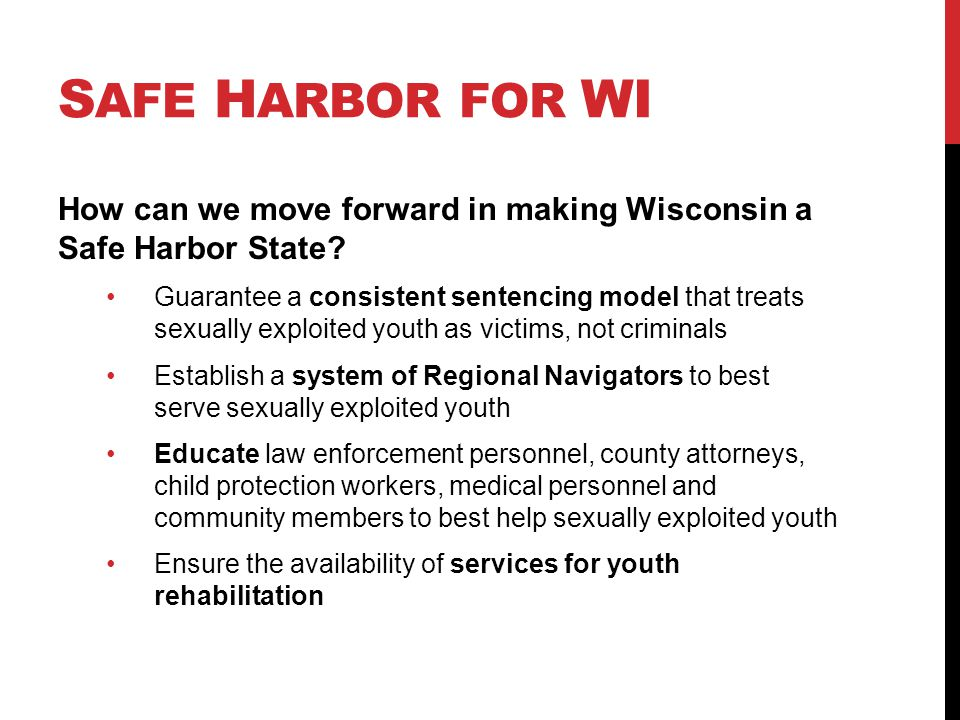 S AFE H ARBOR FOR WI How can we move forward in making Wisconsin a Safe Harbor State.
