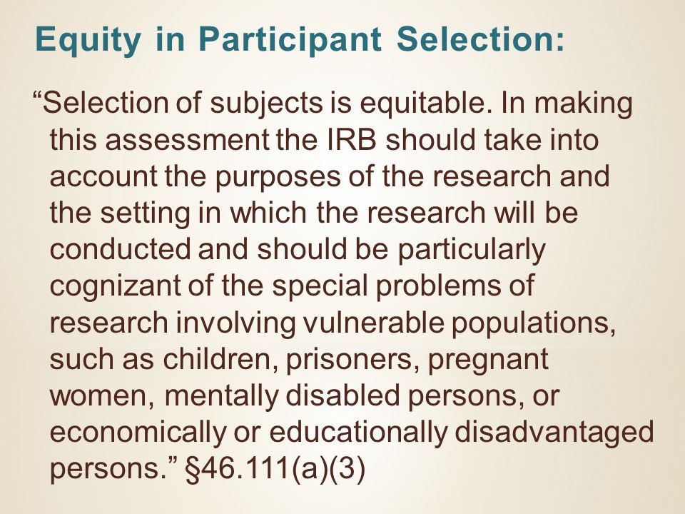 Equity in Participant Selection: Selection of subjects is equitable.