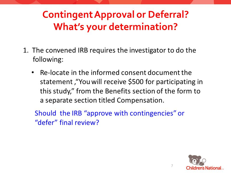 Contingent Approval or Deferral. What's your determination.