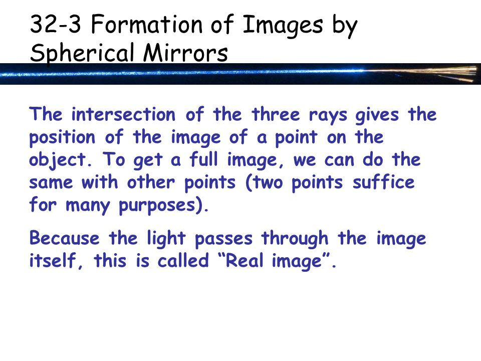 The intersection of the three rays gives the position of the image of a point on the object.