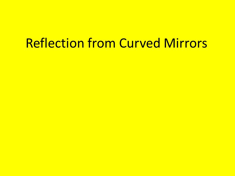 Reflection from Curved Mirrors