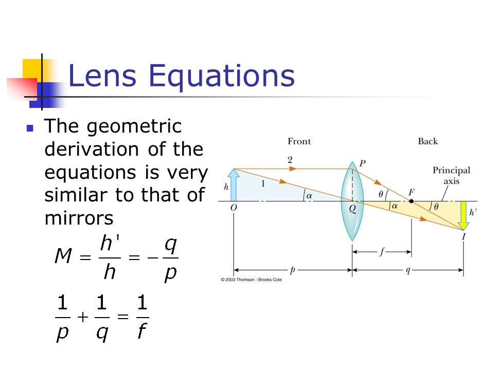 Lens Equations The geometric derivation of the equations is very similar to that of mirrors