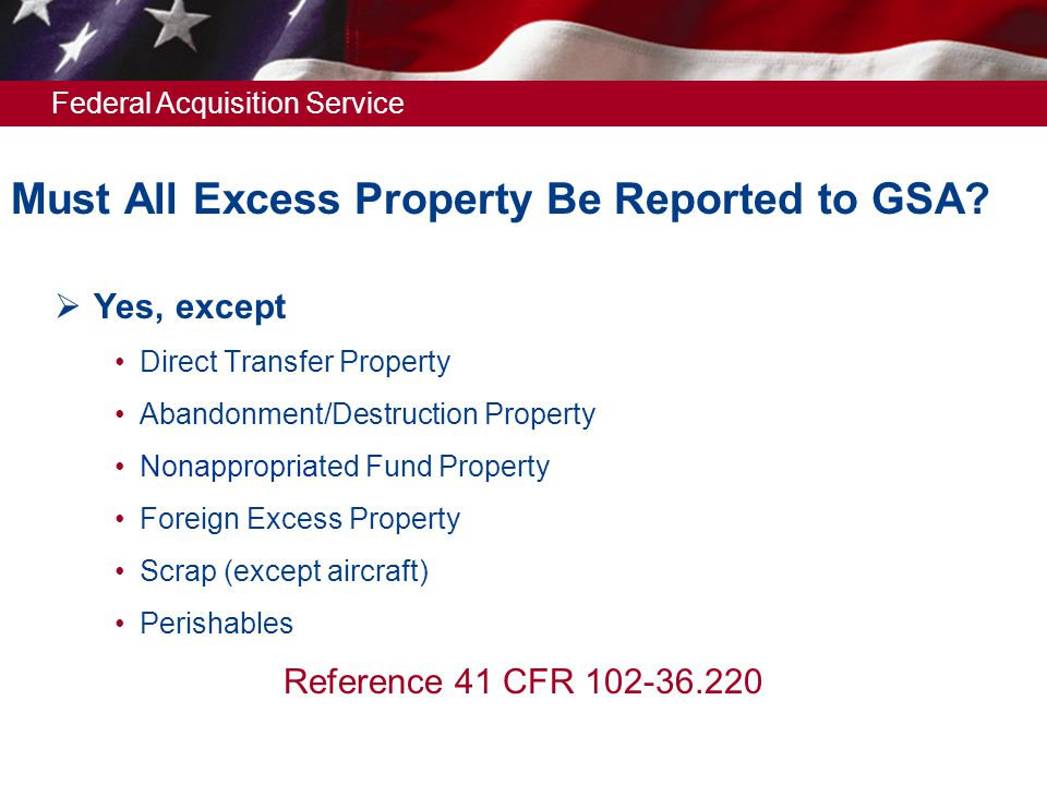 Federal Acquisition Service Must All Excess Property Be Reported to GSA.