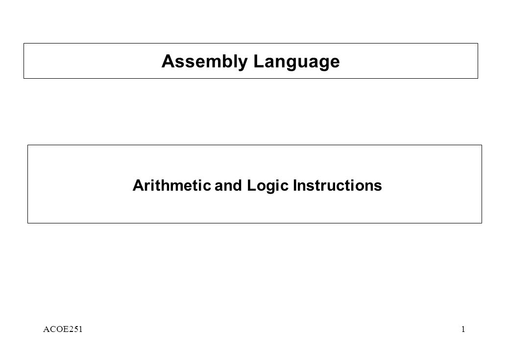 ACOE2511 Assembly Language Arithmetic and Logic Instructions