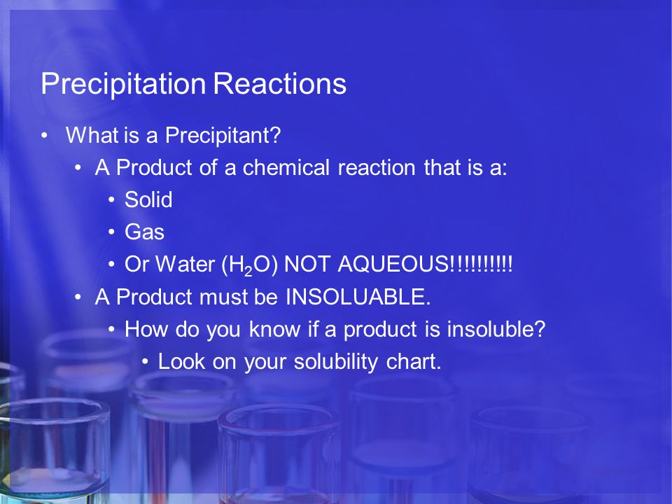 Precipitation Reactions What is a Precipitant.