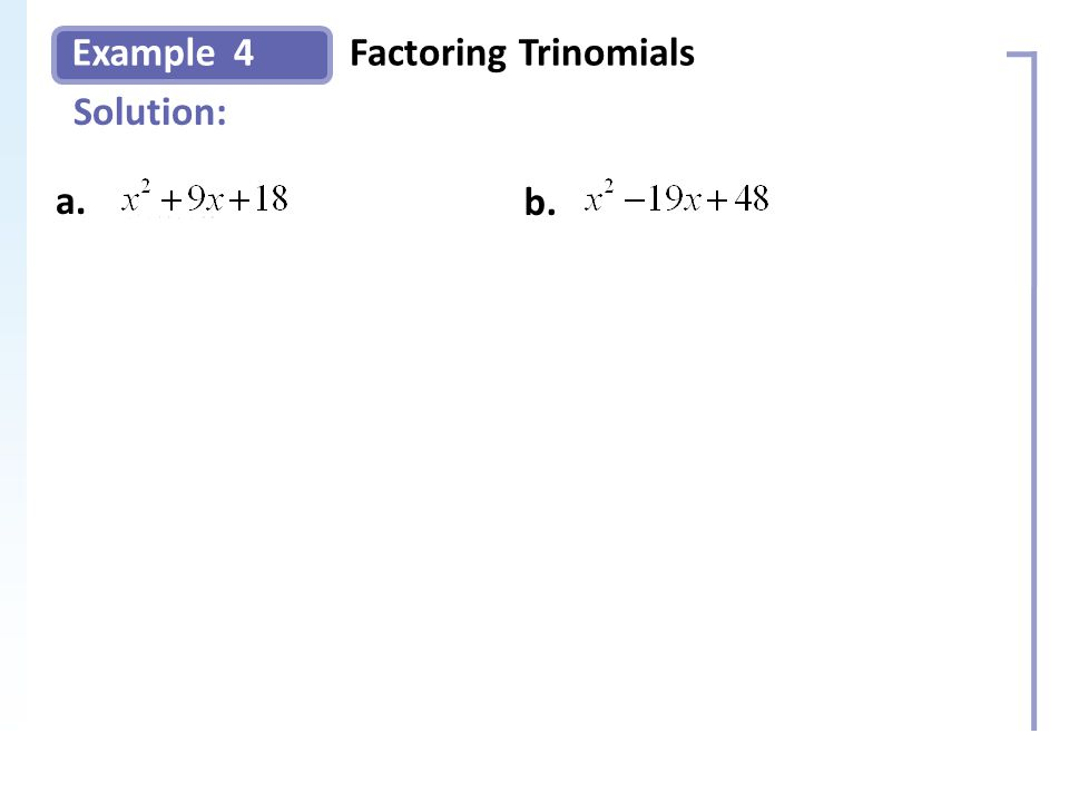 Example Solution: 4Factoring Trinomials Slide 10 Copyright (c) The McGraw-Hill Companies, Inc.