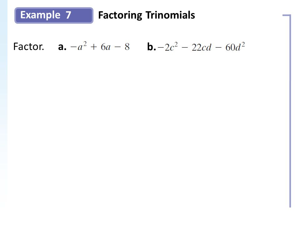 Example 7Factoring Trinomials Slide 13 Copyright (c) The McGraw-Hill Companies, Inc.