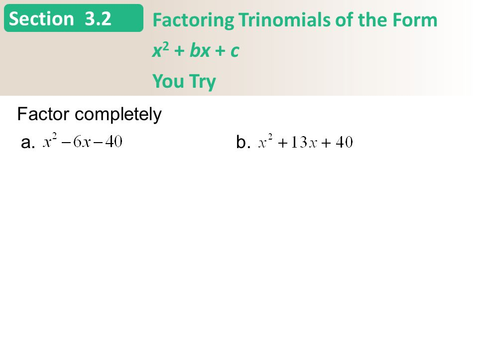 Section 3.2 Factoring Trinomials of the Form x 2 + bx + c You Try Slide 18 Copyright (c) The McGraw-Hill Companies, Inc.