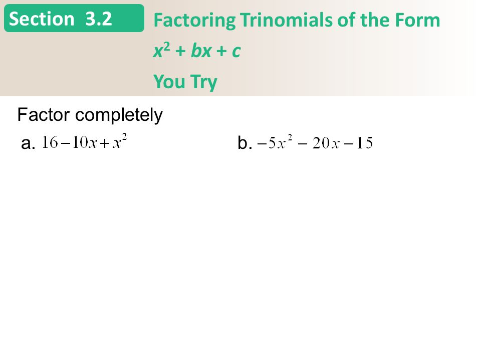 Section 3.2 Factoring Trinomials of the Form x 2 + bx + c You Try Slide 19 Copyright (c) The McGraw-Hill Companies, Inc.