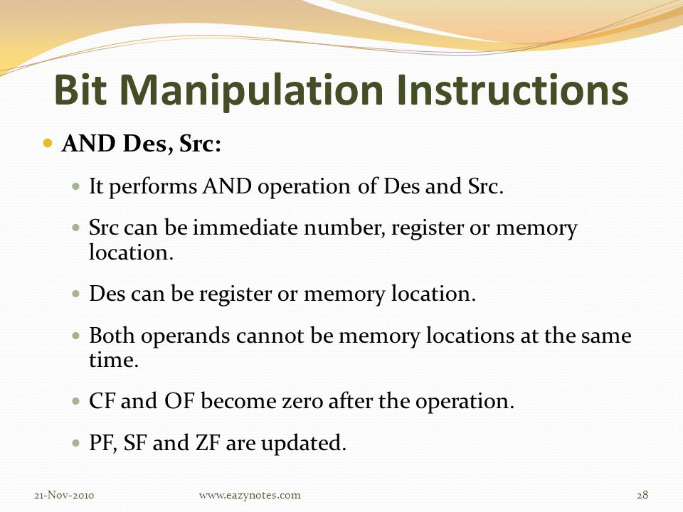 Bit Manipulation Instructions AND Des, Src: It performs AND operation of Des and Src.