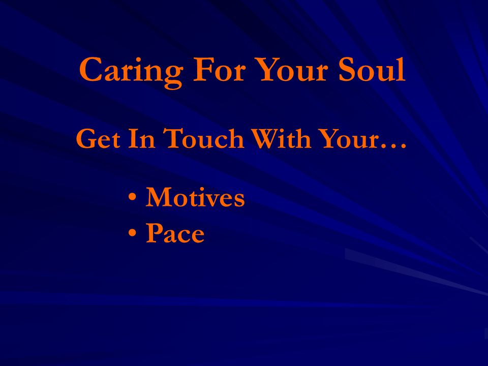 Caring For Your Soul Get In Touch With Your… Motives Pace