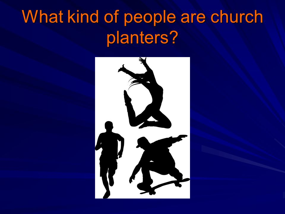 What kind of people are church planters